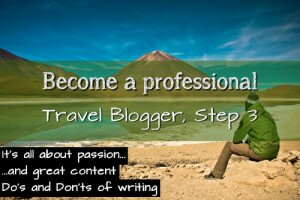 HOW TO BECOME A PROFESSIONAL TRAVEL BLOGGER – STEP 3